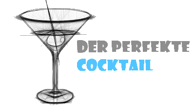 Der Perfekte Cocktail